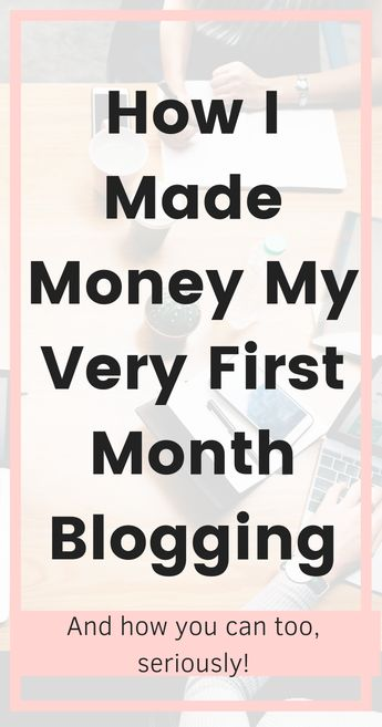 How I Made Money My Very First Month Blogging