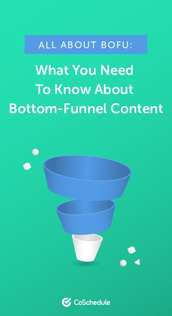 All About BOFU: What You Need to Know About Bottom-Funnel Content