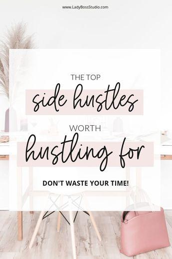 The Top 3 Side Hustles Worth Hustling For | Lady Boss Studio