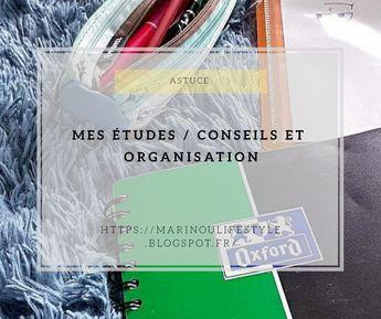 Mes études, conseils et organisation !