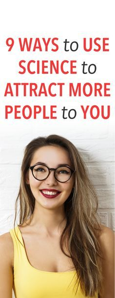 9 Ways To Attract More People, According To Science
