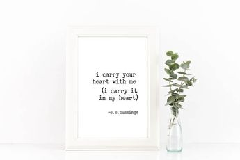I Carry Your Heart With Me Printable E E Cummings Quote P