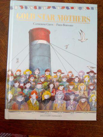 """Gold star mothers"" de Catherine Grive et Fred Bernard, Delcourt."