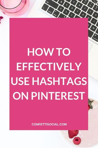 Learn how to effectively use hashtags on Pinterest. #PinterestMarketing #SocialMediaMarketing  Pinterest tips | Pinterest marketing tips | hashtags on Pinterest