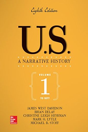 US: A Narrative History Volume 1: To 1877 - James West Davidson