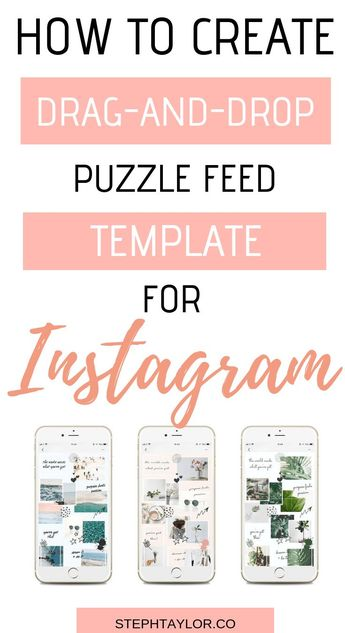 Want to create an Instagram Puzzle Feed? Click here to learn how to create a puzzle feed without Photoshop. #stephtaylor #instagrampuzzlefeedtemplate #puzzlefeedideas #instagramtips