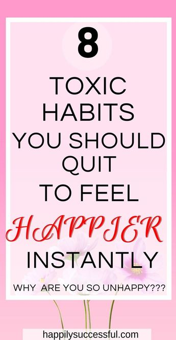8 toxic habits to quit to feel happier instantly