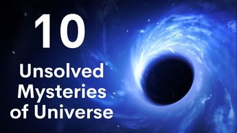 10 Unsolved Mysteries of the Universe | The Secrets of the Universe