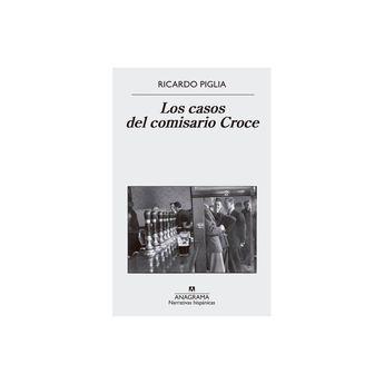 Casos del Comisario Croce, Los - by Ricardo Piglia (Paperback)