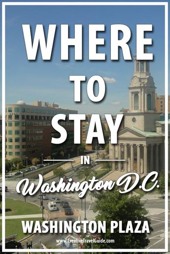 Where to stay in Washington D.C? - The Washington Plaza