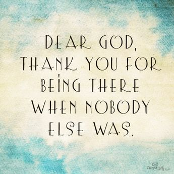 List Of Pinterest Thankyou For Being There Quotes Words God Is