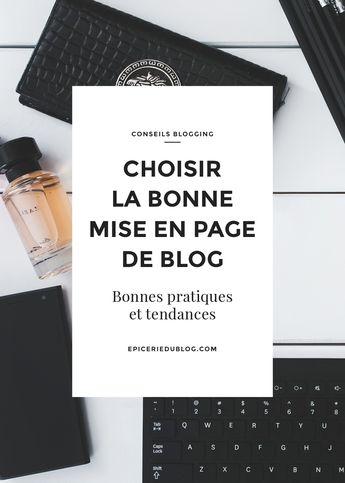 Mais comment choisir la bonne mise en page de blog ? Quel type de layout pour quel type de blog ? Comment trouver le bon format de blog ?