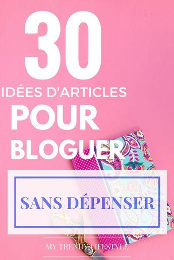 30 idées d'articles pour bloguer sans dépenser