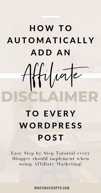Automatically add an Affiliate Disclaimer to your Blog | Katie Grazer Blog