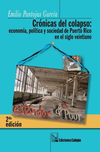 Crónicas del colapso: economía, política y sociedad de Puerto Rico en el siglo XXI