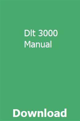 Dlt 3000 Manual