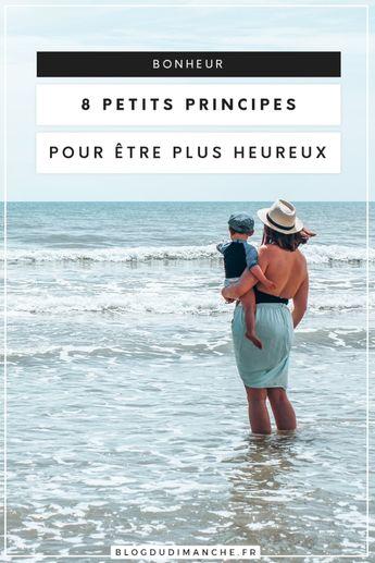 8 petits principes pour être plus heureux
