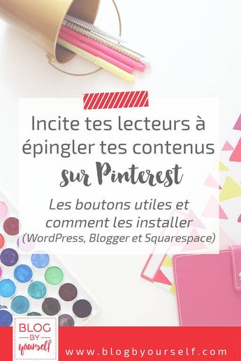 Comment installer le bouton Pinterest sur un blog ~ Blog by yourself