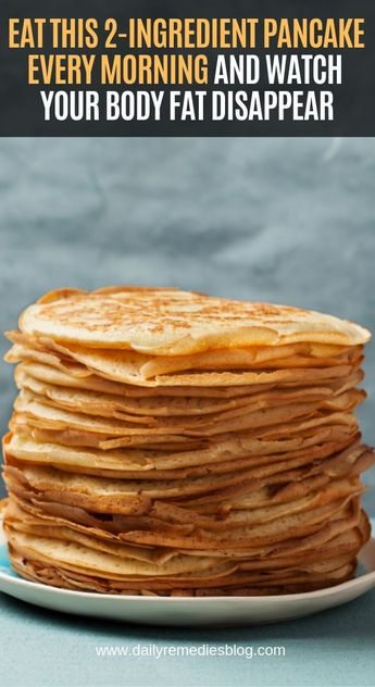 Eat This 2-Ingredient Pancake Every Morning and Watch Your Body Fat Disappear #EyeStyeHomemade