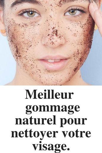 Meilleur gommage naturel pour nettoyer votre visage. - #gommage #Meilleur #Naturel #nettoyer #pour #visage #votre