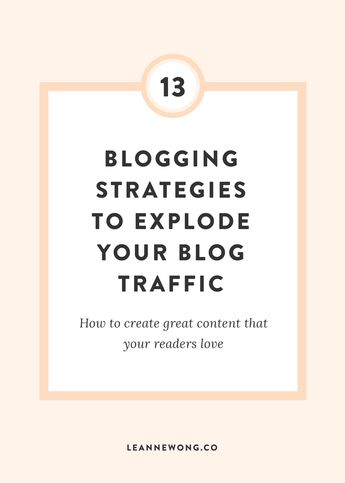 13 Blogging Strategies to Explode Your Blog Traffic