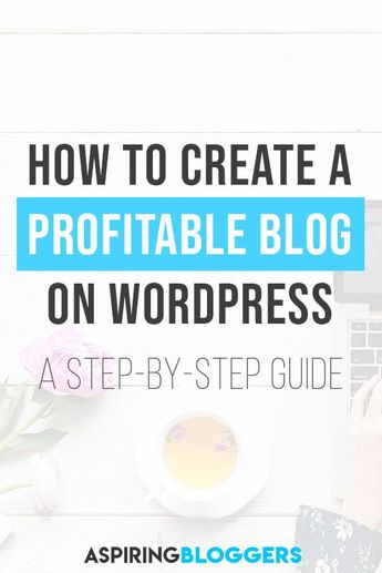 How to Start a Profitable Blog (2019)