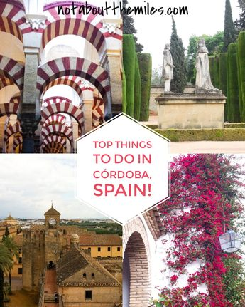 The 8 Best Things to See and Do in Córdoba, Spain!
