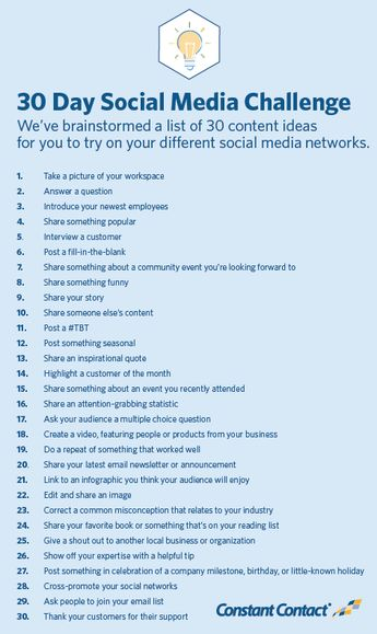 Welcome to our 30 Day Social Media Content Challenge! We've brainstormed a list of 30 content ideas for you to try on your different social media networks.Don't worry. Most of these can be completed in a matter of minutes. We've also included helpful examples from other successful small businesses and organizations.