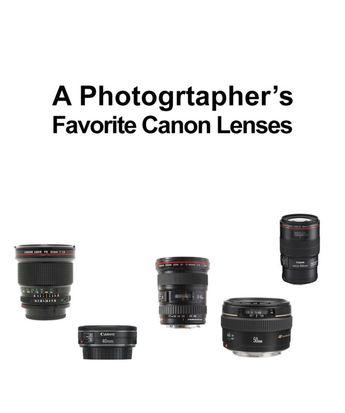 A Photographer's Favorite Canon Lenses