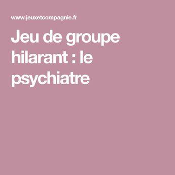 Jeu de groupe hilarant : le psychiatre