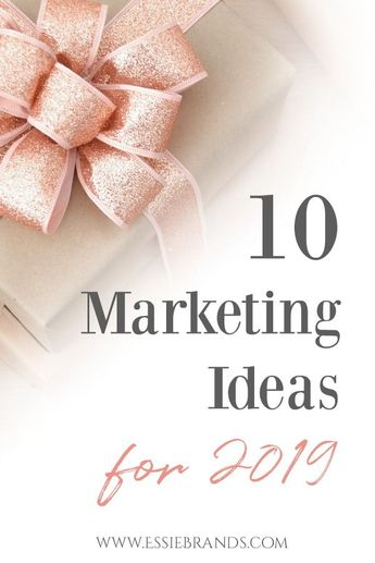 10 Marketing Ideas to Implement in 2019