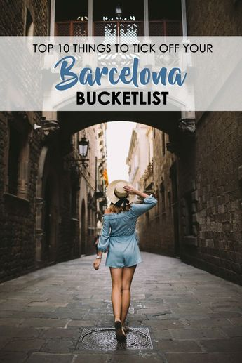 10 things to tick off your Barcelona Bucketlist