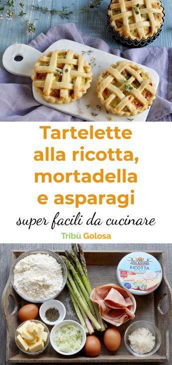 Deliziose e super-facili da cucinare: tartelette alla ricotta, alla mortadella ed agli asparagi