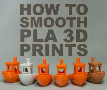 How to Smooth PLA 3D Prints