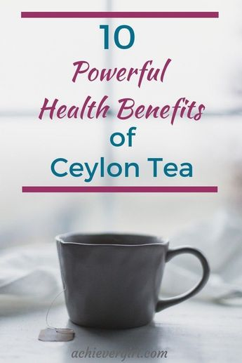 Did you know that ceylon tea is a healthy tea to drink?  With its high polyphenolic content it offers numerous health benefits. Click to find out these 10 ceylon tea benefits you don't want to  miss out on! #achievergirl #ceylontea #ceylonteabenefits #healthbenefits #healthtea #healthytea #healthyteastodrink #stayinghealthy #healthyliving #healthylifestyle