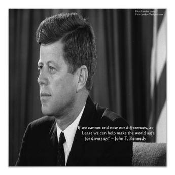 JFK Differences/Diversity Quote Poster | Zazzle.com