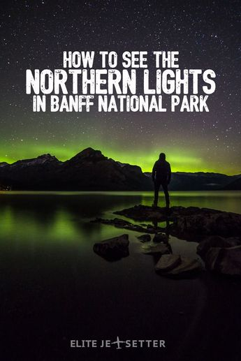 Seeing Northern Lights (Aurora Borealis) in Banff