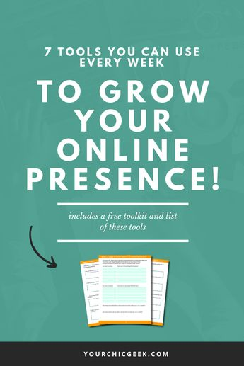 7 Tools You Can Use Every Week to Grow Your Online Presence - YourChicGeek