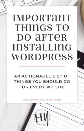 Important things to do after installing WordPress - Hello You Designs