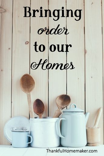 Bringing Order to Our Homes