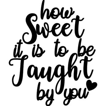 How Sweet It Is To Be Taught By You Vinyl Decal. Teacher Decal. Teacher Appreciation