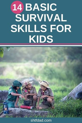 Basic Survival Skills You Need To Teach Your Kids