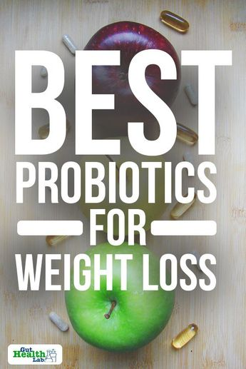Best Probiotics for Weight Loss: Improve Your Gut Health and Lose Weight