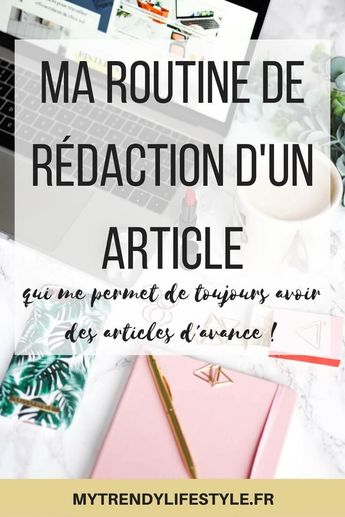 Mon processus de rédaction d'un article - My Trendy Lifestyle