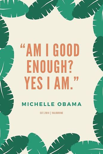"""'""""Am I good enough? Yes I am.""""    Michelle Obama Quotes  ' Poster by valourine"""