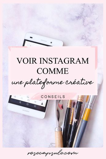 Voir Instagram comme une plateforme créative