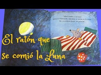 El ratón que se comió la Luna - Cuento en español - YouTube