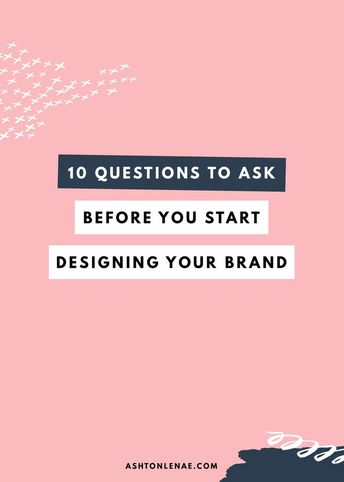 Designing Your Brand - 10 Questions to Ask Before You Start