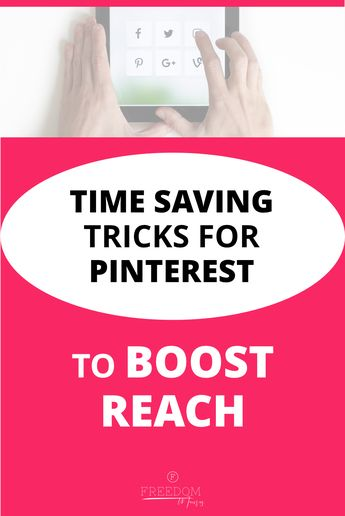 Top Time Saving Pinterest Tips and Tricks that will Boost your Reach