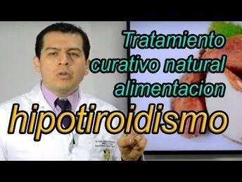 hipotiroidismo dieta curación con la alimentacion, tratamiento natural Dr Javier E Moreno - YouTube
